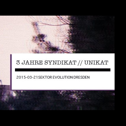 3 Years Syndikat / Unikat