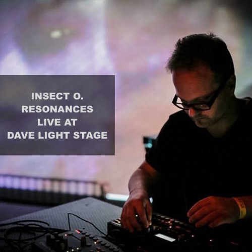 Insect O. - Resonances - Livt At DAVE Light Stage 2016